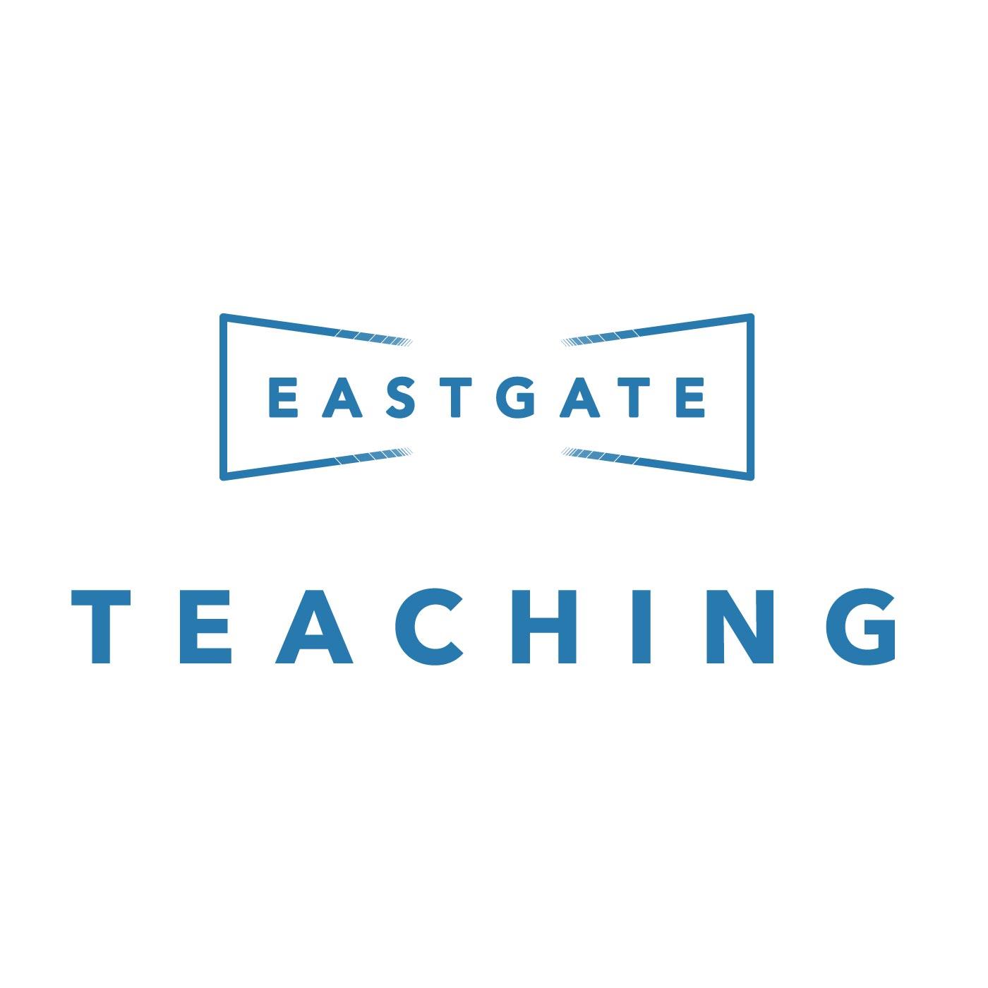 Eastgate Teaching